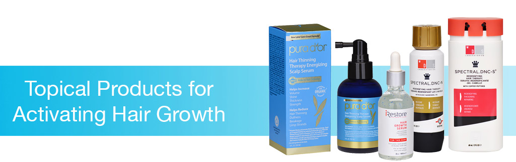 Topical Products for Activating Hair Growth